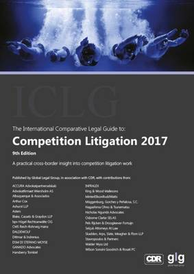 The International Comparative Legal Guide to: Competition Litigation 2017 - The International Comparative Legal Guide Series 9 (Paperback)