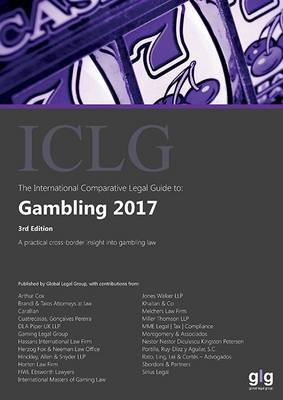 The International Comparative Legal Guide to: Gambling 2017 - The International Comparative Legal Guide Series 3 (Paperback)