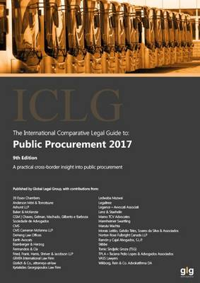 The International Comparative Legal Guide to: Public Procurement 2017 2017 - International Comparative Legal Guide Series 9 (Paperback)