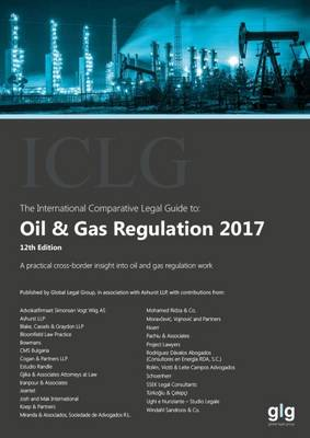 The International Comparative Legal Guide to: Oil & Gas Regulation 2017 (Paperback)