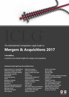 The International Comparative Legal Guide to: Mergers & Acquisitions 2017 - The International Comparative Legal Guide Series 11 (Paperback)