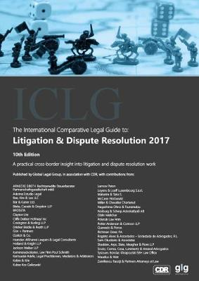 The International Comparative Legal Guide to: Litigation & Dispute Resolution 2017 - The International Comparative Legal Guide Series 10 (Paperback)