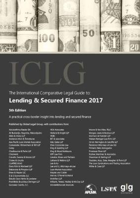 The International Comparative Legal Guide to: Lending & Secured Finance 2017 (Paperback)