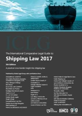 The International Comparative Legal Guide to: Shipping Law 2017 - The International Comparative Legal Guide Series 5 (Paperback)