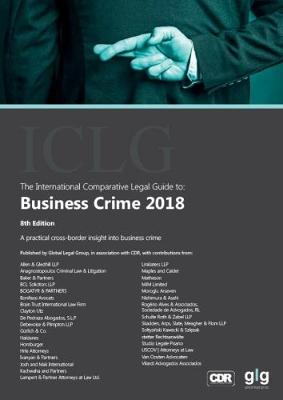 The International Comparative Legal Guide to: Business Crime 2018 2018 - The International Comparative Legal Guide to: Business Crime 8 (Paperback)