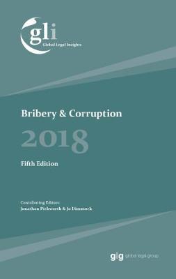 Global Legal Insights - Bribery & Corruption 2018 - Global Legal Insights - Bribery & Corruption 5 (Hardback)