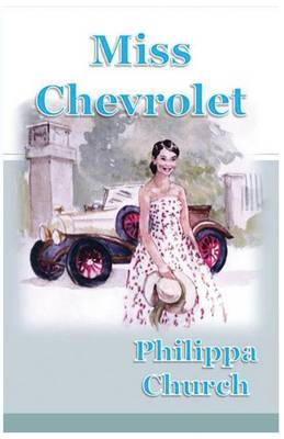 Miss Chevrolet - First Book from Philippa Church (Paperback)