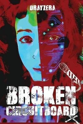 Broken Circuitboard: Performance Poetry - Performance Poetry 1 (Paperback)