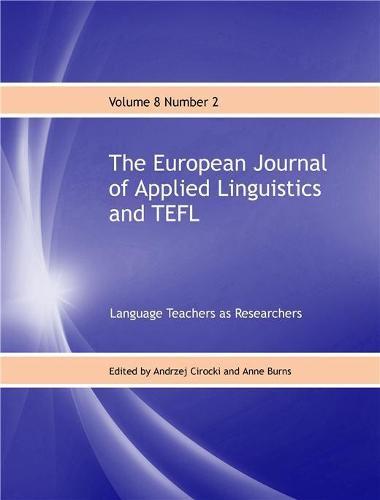 The European Journal of Applied Linguistics and TEFL: 8: Language Teachers as Researchers - European Journal of Applied Linguistics and TEFL 2 (Paperback)