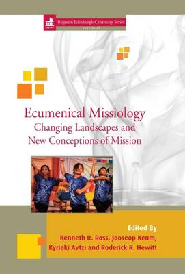 Ecumenical Missiology: Changing Landscapes and New Conceptions of Mission - Edinburgh Centenary 35 (Hardback)