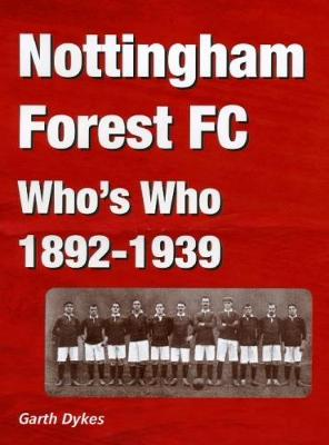 Nottingham Forest FC Who's Who 1892-1939 (Hardback)