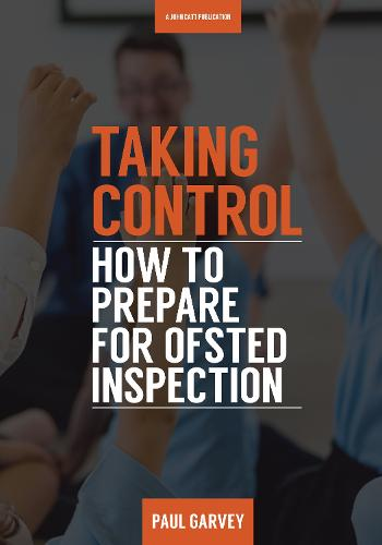 Taking Control: How to Prepare Your School for Inspection (Paperback)