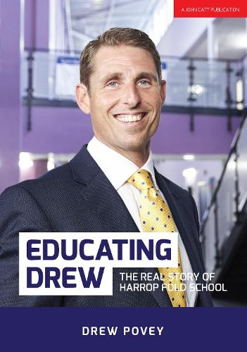 Educating Drew: The real story of Harrop Fold School (Paperback)