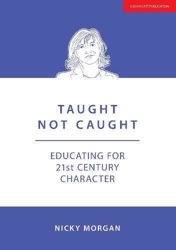 Taught Not Caught: Educating for 21st Century Character (Paperback)