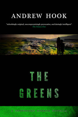 The Greens - Snowbooks Horror Novellas (Paperback)