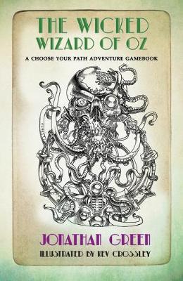 The Wicked Wizard of Oz - Snowbooks Adventure Gamebooks 2 (Paperback)