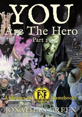 You Are The Hero Part 2 - Snowbooks Fantasy Histories (Hardback)