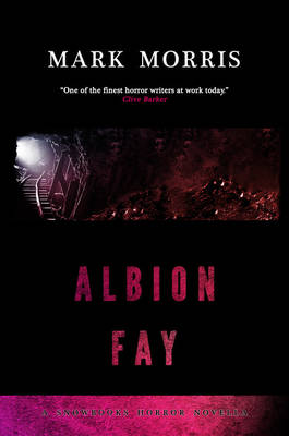 Albion Fay - Snowbooks Horror Novellas (Paperback)
