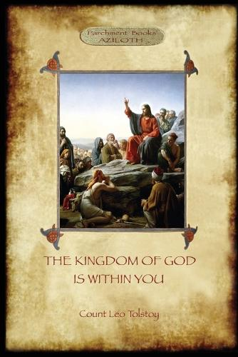 The Kingdom of God is Within You: With Preface by the Author (Aziloth Books) (Paperback)
