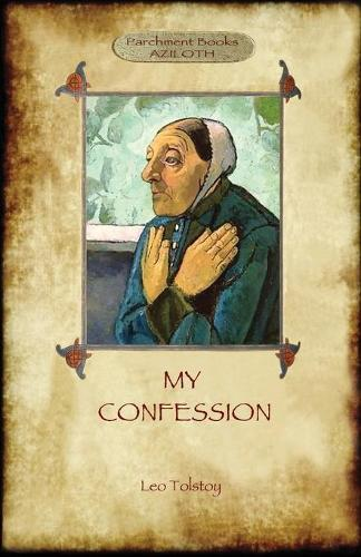 A Confession (Aziloth Books): Leo Tolstoy and the Meaning of Life (Paperback)