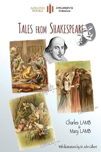 Tales from Shakespeare: With 29 Illustrations by Sir John Gilbert Plus Notes and Authors' Biography (Aziloth Books) (Paperback)