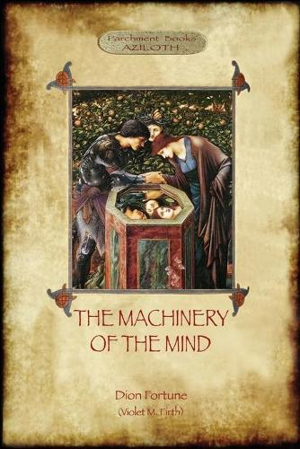 The Machinery of the Mind: (Aziloth Books) (Paperback)