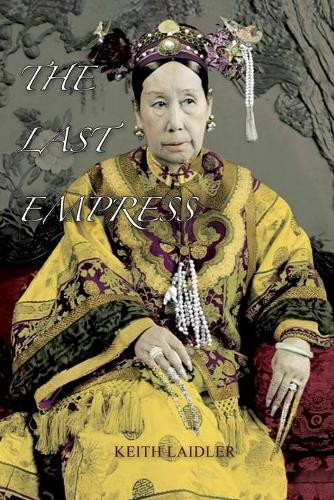 The Last Empress: the She-Dragon of China (Paperback)