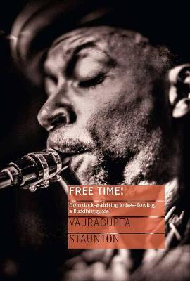 Free Time!: from clock-watching  to free-flowing,  a Buddhist guide (Paperback)