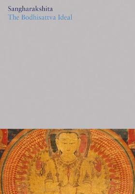 The Bodhisattva Ideal: 4 - The Complete Works of Sangharakshita 9 (Hardback)