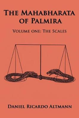 The Mahabharata of Palmira: Volume One: The Scales (Paperback)