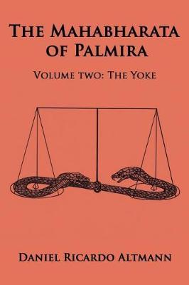 The Mahabharata of Palmira: Volume Two: The Yoke (Paperback)