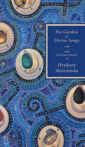 The Garden of Divine Songs and Collected Poetry of Hryhory Skovoroda (Hardback)