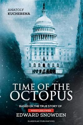 Time of the Octopus: Based on the True Story of Whistleblower Edward Snowden (Paperback)