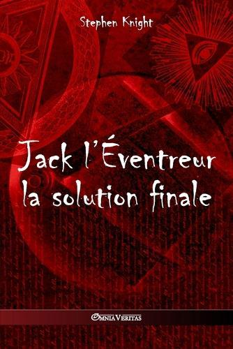 Jack l' ventreur: La Solution Finale (Paperback)