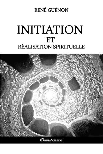 Initiation Et Realisation Spirituelle (Paperback)