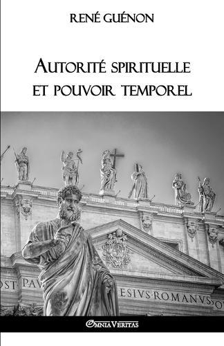 Autorite Spirituelle Et Pouvoir Temporel (Paperback)