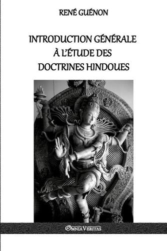 Introduction Generale A L'Etude Des Doctrines Hindoues (Paperback)