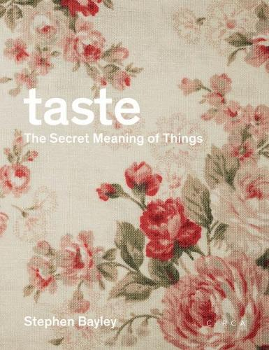 Taste: The Secret Meaning of Things: The Secret Meaning of Things (Hardback)