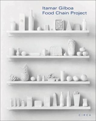 Itamar Gilboa: Food Chain Project (Hardback)