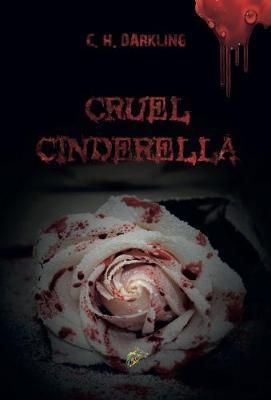Cruel Cinderella (Hardback)