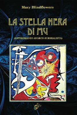 La Stella Nera Di Mu: Antiromanzo Anarco-Surrealista (Hardback)