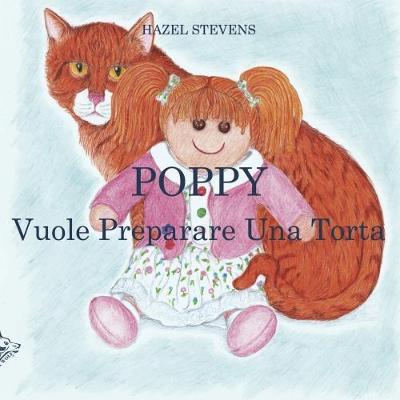 Poppy Vuole Preparare Una Torta (Paperback)