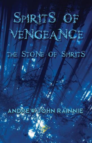 Spirits of Vengeance: The Stone of Spirits - Spirits of Vengeance 1 (Paperback)