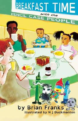 Breakfast Time with the Pencil Case People: (dyslexia-Smart) (Paperback)
