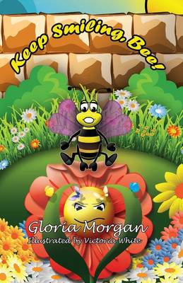Keep Smiling, Bee!: (dyslexia-Smart) (Paperback)