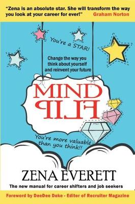 Mind Flip: Change the Way You Think About Yourself and Reinvent Your Future (Paperback)