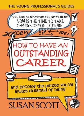 How to Have an Outstanding Career: And Become the Person You've Always Dreamed of Being (Paperback)