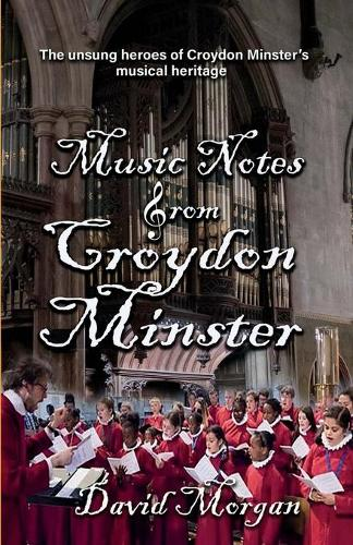 Music Notes from Croydon Minster (Paperback)