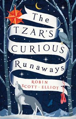 Join us for the launch of The Tzar's Curious Runaways by Robin Scott-Elliot
