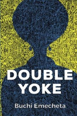 Double Yoke: (Omenala Press) (Paperback)